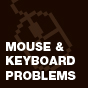 Mouse Keyboard Problems